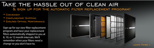 Take the hassle out of clean air and sign up for the automatic filter replacement program