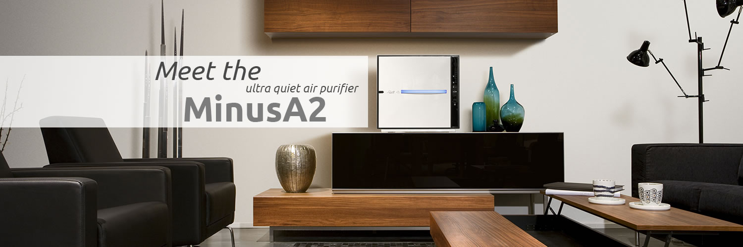 Meet the Ultra Quiet MinusA2 Air Purifier