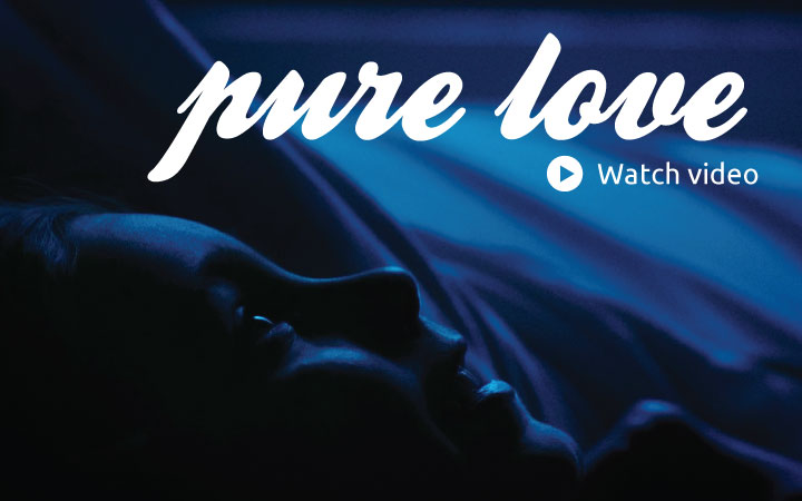 Pure Love - Watch Video